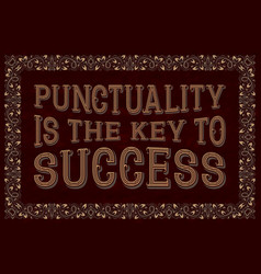 Punctuality is the key to success english saying vector