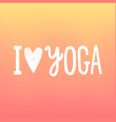 I love yoga gradient background vector
