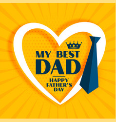 My best dad message for happy fathers day design vector