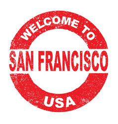 Rubber ink stamp welcome to san francisco usa vector