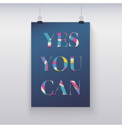 Poster hanging on the wall Yes you can vector image vector image