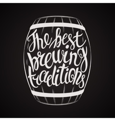 Hand Drawn lettering for with barrel of beer vector image