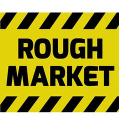 Rough Market sign vector