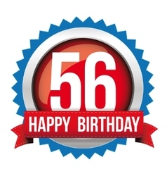 Fifty Six years happy birthday badge ribbon vector