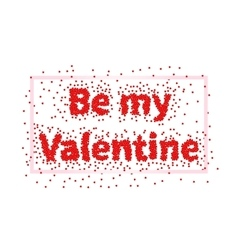 Happy valentines day Be my Valentine vector image