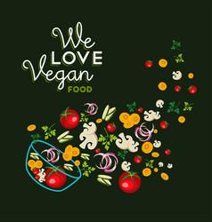 we love vegan food card for healthy eating vector image