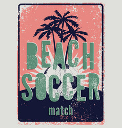 Beach soccer typographical grunge style poster vector