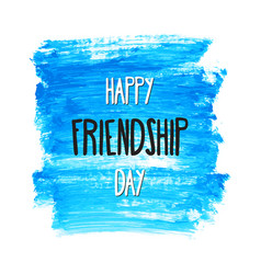 happy friendship day lettering on hand paint blue vector image