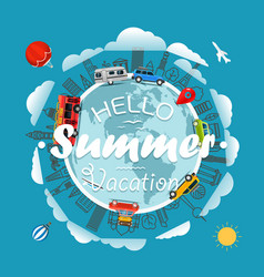 travel around the earth hello summer vacation vector image vector image