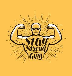 gym bodybuilding stay strong lettering vector image