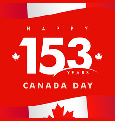 153 years anniversary happy canada day red card vector