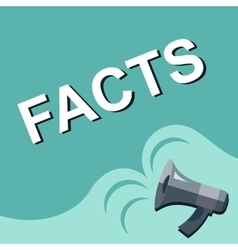 Megaphone with FACTS announcement Flat style vector