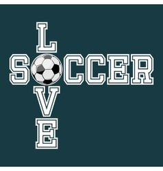 Love Soccer T-shirt Typography vector image