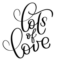 lots of love vintage text calligraphy vector image vector image