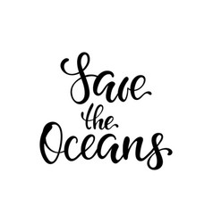 save oceans lettering keep sea vector image