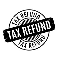 tax refund rubber stamp vector image