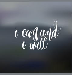 I can and i will hand lettering motivation and vector