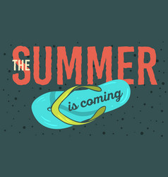 summer is coming poster design with flip flops vector image