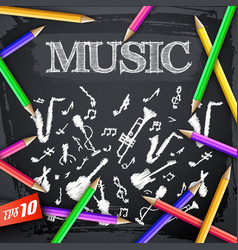 music instruments and pencils on chalkboard vector image