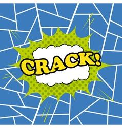 Crack comic cartoon vector image vector image