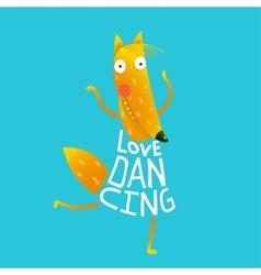 Cartoon orange fox in dress text Love Dancing vector image