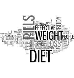 What is in a weight loss diet pill and can it vector