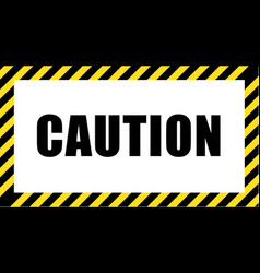 call for caution in striking black and yellow vector image