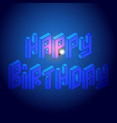 isometric happy birthday design element vector image