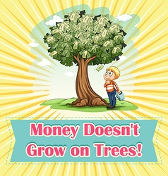 Money doesnt grow on trees vector image