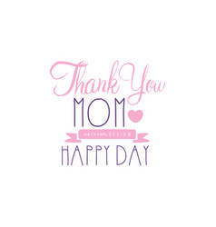 thank you mom happy day logo original design vector image