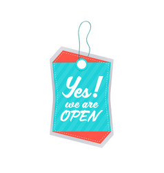 Yes we are open grand opening invitation tag vector