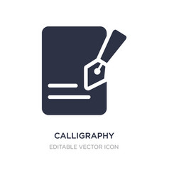 Calligraphy icon on white background simple vector