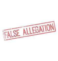 False Allegation red rubber stamp on white vector
