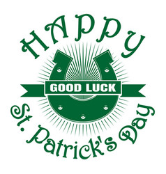 Horseshoe good luck happy st patricks day vector