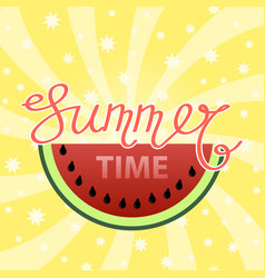 lettering summer time text with watermelon on vector image