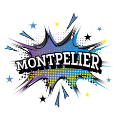 Montpelier comic text in pop art style vector