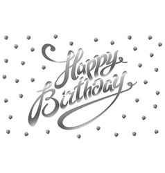Happy birthday hand drawn greeting card silver vector