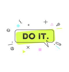 do it banner speech bubble vector image