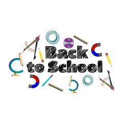 inscription back to school whith school supplies vector image