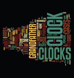 grandfather clocks text background word cloud vector image
