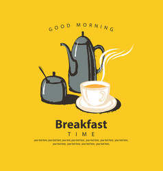 banner for breakfast time with tea cup and teapot vector image