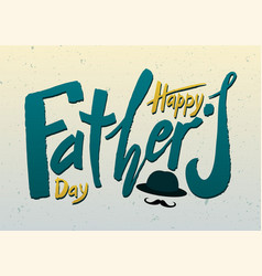 beautiful handwritten text happy fathers day on a vector image