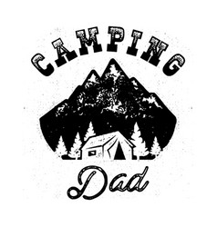 camp silhouette badge with quote camping dad and vector image