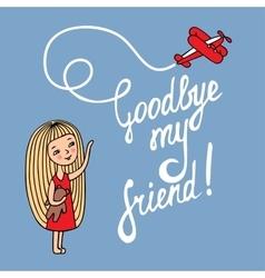 Goodbye my friend vector image