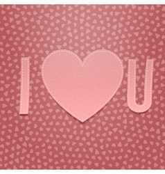 I love You Realistic Valentines Day paper Card vector