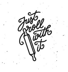 Just roll with it kitchen quote typography print vector