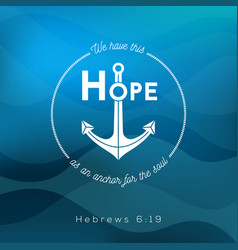 bible quote from hebrews on ocean theme background vector image