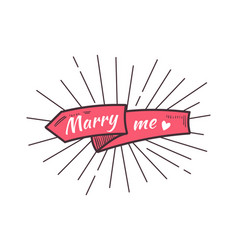 Marry me the text on the hand drawn ribbon vector