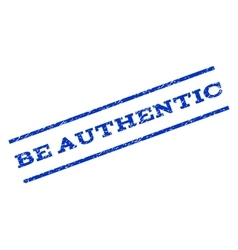 Be Authentic Watermark Stamp vector
