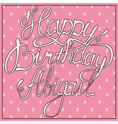 Happy birthday Abigail vintage vector image
